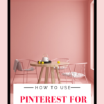 How to Use Pinterest for Real Estate Marketing