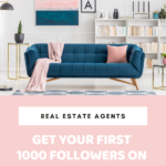 How to Get Your First 1000 Followers on Instagram for Real Estate Agents